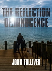 The Reflection of Innocence ebook by John Tolliver