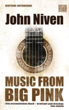 Music from Big Pink - Roman ebook by John Niven, Stephan Glietsch