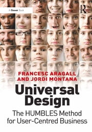 Universal Design - The HUMBLES Method for User-Centred Business ebook by Francesc Aragall,Jordi Montana
