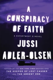 A Conspiracy of Faith - A Department Q Novel ebook by Jussi Adler-Olsen