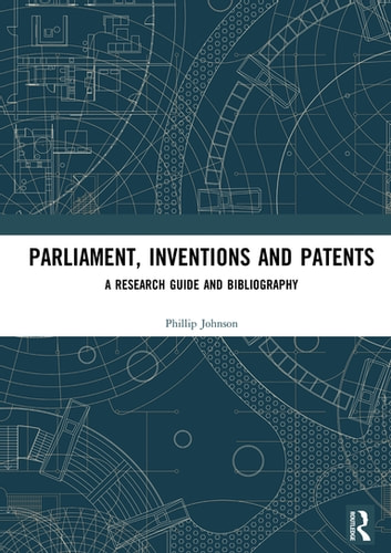Parliament, Inventions and Patents eBook by Phillip Johnson