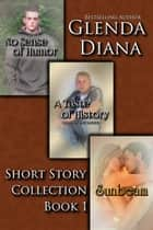 Box Set: Glenda Diana Short Story Collection Book 1 ebook by Glenda Diana