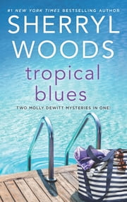 Tropical Blues - Two Molly DeWitt Mysteries in One! ebook by Sherryl Woods