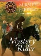 Mystery Rider ebook by Miralee Ferrell