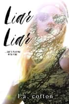 Liar Liar ebook by L A Cotton