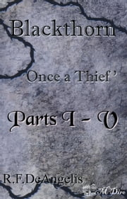 Blackthorn: Once a Thief; 1-5 ebook by R. F. DeAngelis