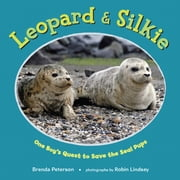 Leopard & Silkie - One Boy's Quest to Save the Seal Pups ebook by Brenda Peterson,Robin Lindsey