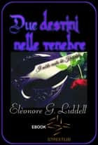 Due destini nelle tenebre ebook by Elèonore G. Liddell