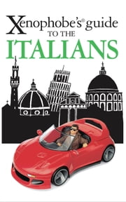 Xenophobe's Guide to the Italians ebook by Martin Solly