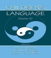 Children's Language - Volume 10: Developing Narrative and Discourse Competence ebook by Keith E. Nelson,Ayhan Aksu-Ko‡,Carolyn E. Johnson,Ayhan Aksu-Koc