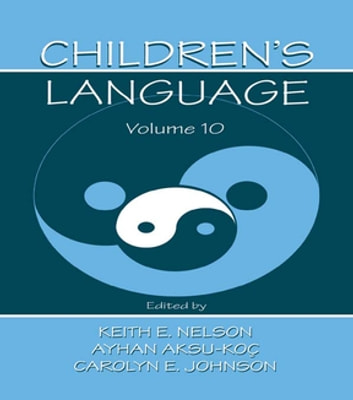 Children's Language - Volume 10: Developing Narrative and Discourse Competence ebook by
