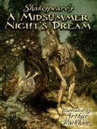 Shakespeare's A Midsummer Night's Dream ebook by Arthur Rackham,William Shakespeare
