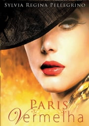 Paris Vermelha ebook by Sylvia Regina Pellegrino