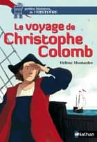 Le voyage de Christophe Colomb ebook by Glen Chapron, Hélène Montardre