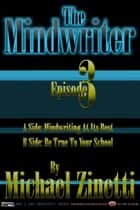The Mindwriter: Episode 3 ebook by Michael Zinetti