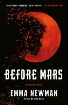 Before Mars ebook by Emma Newman
