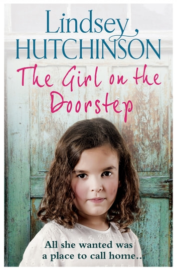 The Girl on the Doorstep - from the bestselling author of The Workhouse Children ebook by Lindsey Hutchinson