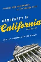 Democracy in California ebook by By Brian P. Janiskee,Ken Masugi