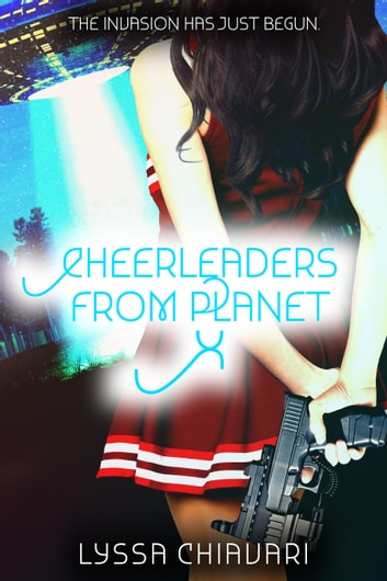Cheerleaders from Planet X ebook by Lyssa Chiavari