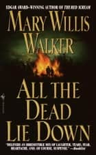 All the Dead Lie Down ebook by Mary Willis Walker
