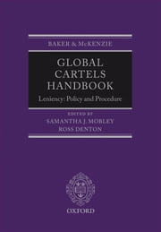 Global Cartels Handbook: Leniency: Policy and Procedure ebook by Samantha Mobley,Ross Denton