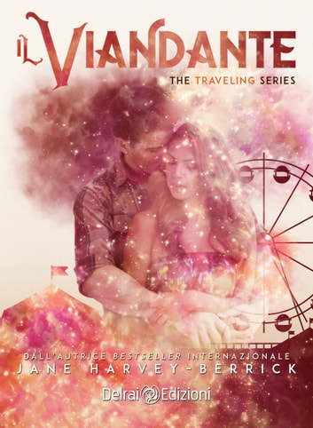 Il Viandante - The Traveling Series vol. 1 ebook by Jane Harvey-Berrick