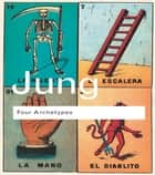 Four Archetypes eBook by C.G. Jung