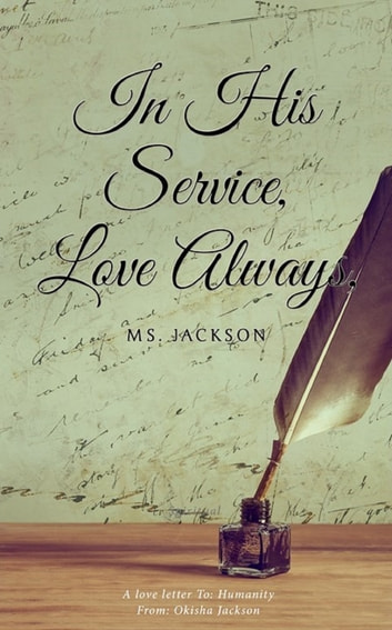 In His Service, Love Always, Ms. Jackson ebook by Okisha Jackson