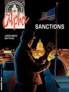 Alpha - Tome 5 - Sanctions eBook by Iouri Jigounov, Mythic