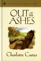 Out of the Ashes ebook by Charlotte Carter