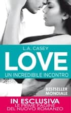Love. Un incredibile incontro ebook by L.A. Casey