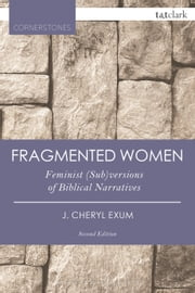 Fragmented Women - Feminist (Sub)versions of Biblical Narratives ebook by J. Cheryl Exum