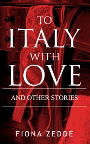 To Italy with Love ebook by Fiona Zedde