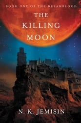 The Killing Moon ebook by N. K. Jemisin