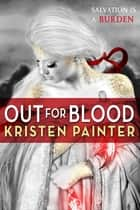 Out for Blood - House of Comarré: Book 4 ebook by Kristen Painter