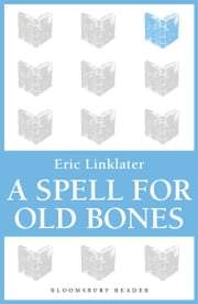 A Spell For Old Bones ebook by Eric Linklater