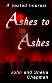 Ashes to Ashes ebook by John Chapman, Shelia Chapman