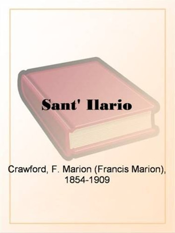 Sant' Ilario ebook by F. Marion Crawford