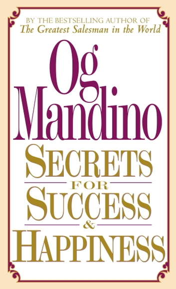 Secrets for Success and Happiness ebook by Og Mandino