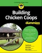 Building Chicken Coops For Dummies ebook by Todd Brock, David Zook, Rob Ludlow