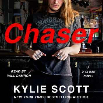 Chaser - A Dive Bar Novel audiobook by Kylie Scott
