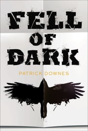 Fell of Dark ebook by Patrick Downes