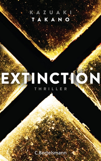 Extinction - Thriller ebook by Kazuaki Takano