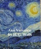 Ann Veronica, a Modern Love Story ebook by H. G. Wells