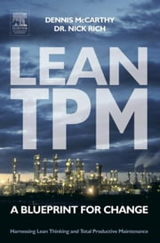 Lean TPM: A Blueprint for Change ebook by McCarthy, Dennis