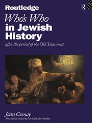 Who's Who in Jewish History - After the period of the Old Testament ebook by New edition revised by Lavinia Cohn-Sherbok,Joan Comay
