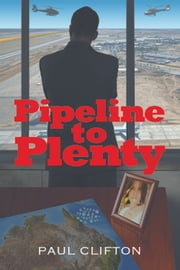 Pipeline to Plenty ebook by Paul Clifton