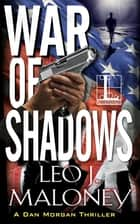 War of Shadows 電子書 by Leo J. Maloney