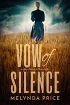 Vow of Silence ebook by Melynda Price