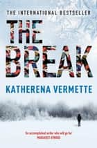 The Break 電子書 by Katherena Vermette